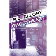 Ghostheart by Ellory, R. J., 9781468311266