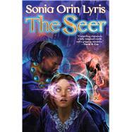The Seer by Lyris, Sonia Orin, 9781476781266