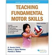 Teaching Fundamental Motor Skills by Colvin, A. Vonnie; Markos, Nancy J. Egner; Walker, Pamela J., 9781492521266