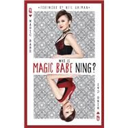 Who Is Magic Babe Ning? by Cai, Ning; Gaiman, Neil, 9789814561266