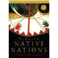 The State of the Native Nations Conditions under U.S. Policies of Self-Determination by The Harvard Project on American Indian Economic Development, 9780195301267
