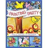 Painting Party by Bartlett, Anna, 9781440341267
