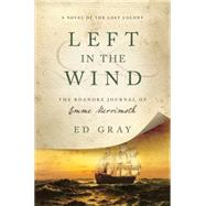Left in the Wind by Gray, Ed, 9781681771267