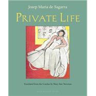 Private Life by DE SAGARRA, JOSEP MARIANEWMAN, MARY ANN, 9780914671268