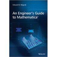 An Engineer's Guide to Mathematica by Magrab, Edward B., 9781118821268