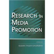 Research in Media Promotion by Eastman,Susan Tyler, 9781138861268