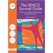 The SENCO Survival Guide: The nuts and bolts of everything you need to know by Edwards; Sylvia, 9781138931268