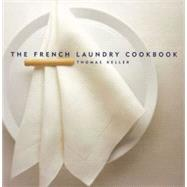 The French Laundry Cookbook by Keller, Thomas, 9781579651268