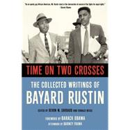 Time on Two Crosses The Collected Writings of Bayard Rustin by Carbado, Devon W.; Weise, Don; Obama, Barack; Frank, Barney, 9781627781268