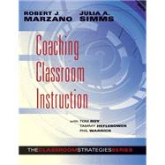 Coaching Classroom Instruction by Marzano, Robert J.; Simms, Julia A.; Roy, Tom (CON); Heflebower, Tammy (CON); Warrick, Phil (CON), 9780983351269