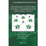 Governance Networks in Public Administration and Public Policy by Koliba; Christopher, 9781420071269