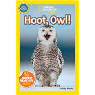 National Geographic Readers: Hoot, Owl! by ALINSKY, SHELBY, 9781426321269