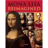 Mona Lisa Reimagined by Maell, Erik, 9781939621269