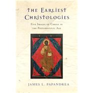 The Earliest Christologies by Papandrea, James L., 9780830851270