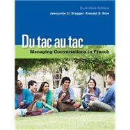 Du tac au tac Managing Conversations in French (with Premium Web Site, 4 terms (24 months) Printed Access Card) by Bragger, Jeannette D.; Rice, Donald B., 9781133311270