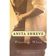 Where or When by Shreve, Anita, 9780156031271