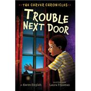 Trouble Next Door by English, Karen; Freeman, Laura, 9780544801271