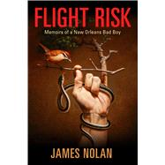 Flight Risk by Nolan, James, 9781496811271