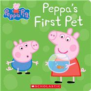 Peppa's First Pet (Peppa Pig) by Unknown, 9780545881272