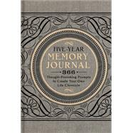 Five-Year Memory Journal 366 Thought-Provoking Prompts to Create Your Own Life Chronicle by Unknown, 9781454911272