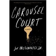 Carousel Court A Novel by McGinniss, Joe, 9781476791272