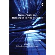 Transformations of Retailing in Europe after 1945 by Jessen,Ralph, 9781138261273