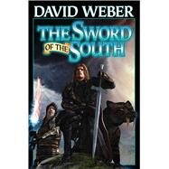 The Sword of the South by Weber, David, 9781476781273
