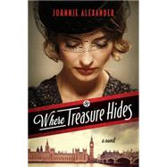 Where Treasure Hides by Alexander, Johnnie, 9781496401274