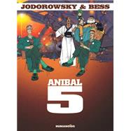 Anibal 5 by Jodorowsky, Alexandro; Bess, Georges; Donoghue, Quinn; Donoghue, Katia; Pilcher, Tim, 9781594651274