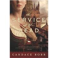 The Service of the Dead by Robb, Candace M., 9781681771274