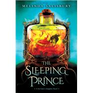 The Sleeping Prince: A Sin Eater's Daughter Novel by Salisbury, Melinda, 9780545921275