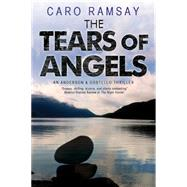The Tears of Angels: An Anderson & Costello Scottish Police Procedural by Ramsay, Caro, 9780727871275