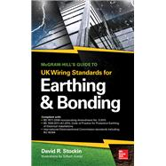 Mcgraw-hill's Guide to Uk Wiring Standards for Earthing & Bonding by Stockin, David, 9781259641275
