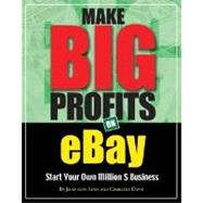 Make Big Profits on Ebay : Start Your Own Million $ Business by LYNN, 9781932531275