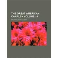 The Great American Canals by Hulbert, Archer Butler, 9780217081276