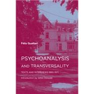 Psychoanalysis and Transversality by Guattari, Félix; Deleuze, Gilles; Hodges, Ames, 9781584351276