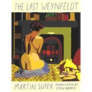 The Last Weynfeldt by Suter, Martin; Morris, Steph, 9781939931276