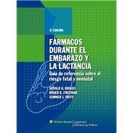 Fármacos durante el embarazo y la lactancia Guía de referencia sobre el riesgo fetal y neonatal by Briggs, Gerald G.; Freeman, Roger K.; Yaffe, Sumner J., 9788496921276