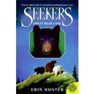 Seekers - Great Bear Lake by Hunter, Erin, 9780060871277