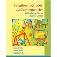 Families, Schools, and Communities Building Partnerships for Educating Children by Scully, Patricia; Barbour, Chandler H.; Roberts-King, Hilary, 9780133441277