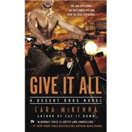 Give It All A Desert Dogs Novel by McKenna, Cara, 9780451471277