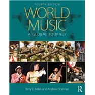 World Music: A Global Journey, Fourth Edition by Miller; Terry E., 9781138911277