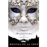 Masquerade (A Blue Bloods Novel) by de la Cruz, Melissa, 9781423101277