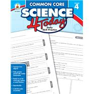 Common Core Science 4 Today, Grade 4: Daily Skill Practice by Carson-Dellosa Publishing Company, Inc., 9781483811277