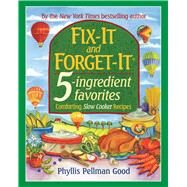 Fix-it and Forget-it 5-ingredient Favorites by Good, Phyllis Pellman, 9781680991277