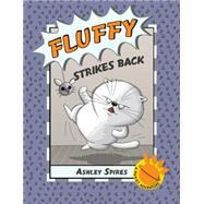 Fluffy Strikes Back by Spires, Ashley, 9781771381277