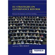 EU Strategies on Governance Reform: Between Development and State-building by Hout; Wil, 9781138691278