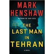 The Last Man in Tehran by Henshaw, Mark, 9781501161278