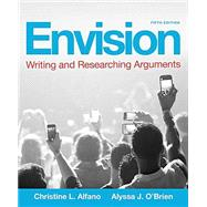 Envision Writing and Researching Arguments Plus MyWritingLab -- Access Card Package by Alfano, Christine L.; O'Brien, Alyssa J., 9780134271279