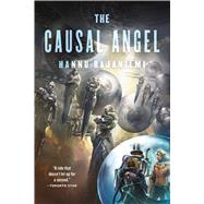 The Causal Angel by Rajaniemi, Hannu, 9780765381279